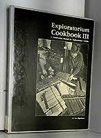 Exploratorium Cookbook III: A Construction Manual for Exploratorium Exhibits