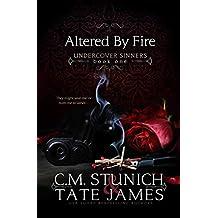 Altered By Fire: A Dark Reverse Harem Romance (Undercover Sinners Book 1)