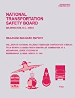 Railroad Accident Report: Collision of National Railroad Passenger Corperation Train 59 With a Loaded Truck-semitrailer Combination at a Highway/Rail Grade Crossing in Bourbonnais, Illinois, March 15, 1999