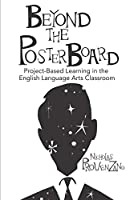 Beyond the Poster Board: Project-Based Learning in the English Language Arts Classroom