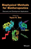 Biophysical Methods for Biotherapeutics: Discovery and Development Applications
