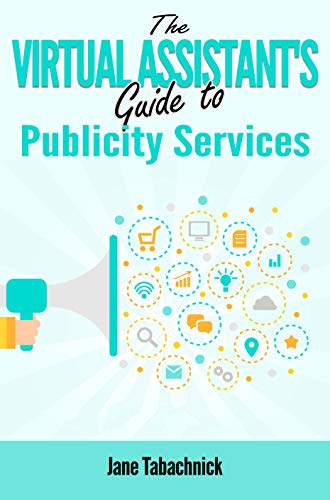 The Virtual Assistant's Guide to Publicity Services (English Edition)
