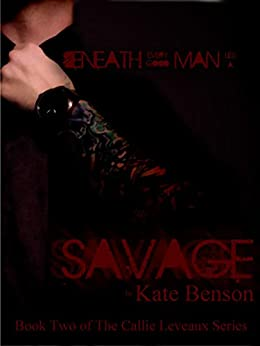 Savage (The Callie Leveaux Series Book 2) by [Benson, Kate]