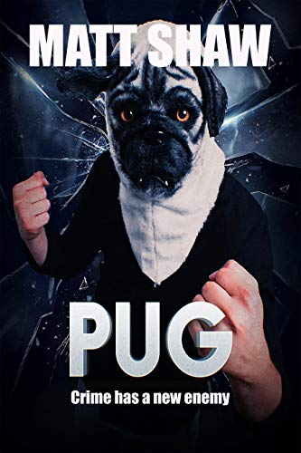 PUG: Crime Has A New Enemy (English Edition)