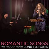 ROMANTIC SONGS~MY FOOLISH HEART