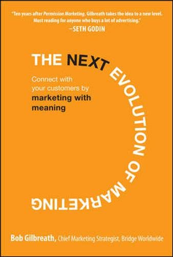 Download The Next Evolution of Marketing: Connect with Your Customers by Marketing with Meaning 0071625364