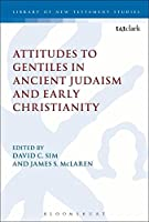 Attitudes to Gentiles in Ancient Judaism and Early Christianity (Library of New Testament Studies)