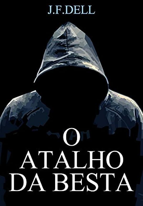 検査官遺跡シリングO ATALHO DA BESTA: TODOS OS CAMINHOS LEVAM A DEUS, QUASE...ALGUNS LEVAM A LUGARES SOMBRIOS. (QUANDO NÃO ADIANTA GRITAR Livro 2) (Portuguese Edition)