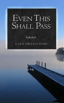 Even This Shall Pass | A Tragic Love Story | Short Novel | Contemporary Romance | New Adult by [Loesch, Mary Ann, Alston, JJ]