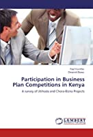 Participation in Business Plan Competitions in Kenya: A survey of Jitihada and Chora-Bizna Projects