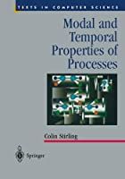 Modal and Temporal Properties of Processes (Texts in Computer Science)