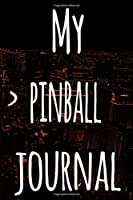 My Pinball Journal: The perfect gift for the fan of gambling in your life - 365 page custom made journal!