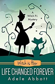 Witch is How Life Changed Forever (A Witch P.I. Mystery Book 36) by [Abbott, Adele]