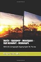 Berlin - Hannover - Wennigsen - Bad Nenndorf -  Wedemark: With the Lomography Supersampler On The Go