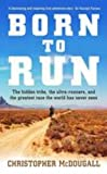 Born to Run: The Rise of Ultra-running and the Super-athlete Tribe