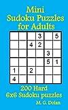 Mini Sudoku Puzzles for Adults: 200 Hard 6x6 Sudoku puzzles