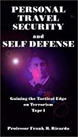 Personal Travel Security & Self Defense; Gaining The Tactical Edge on Terrorism; Tape 1 Basic Self Defense [VHS] [並行輸入品]