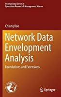 Network Data Envelopment Analysis: Foundations and Extensions (International Series in Operations Research & Management Science)