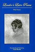 Landor's Latin Poems: Fifty Pieces