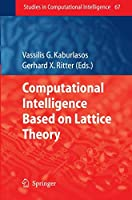 Computational Intelligence Based on Lattice Theory (Studies in Computational Intelligence)