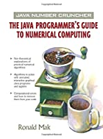 Java Number Cruncher: The Java Programmer's Guide to Numerical Computing (Prentice Hall PTR Oracle)