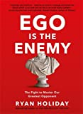 Ego is the Enemy: The Fight to Master Our Greatest Opponent 画像