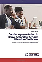 Gender representation in Kenya Secondary Schools Literature Textbooks: Gender Representation in Literature Texts