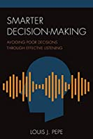 Smarter Decision-Making: Avoiding Poor Decisions Through Effective Listening (Organizational Management)