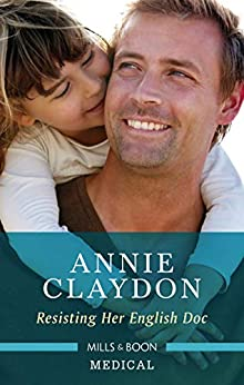 Resisting Her English Doc (Single Dad Docs) by [Claydon, Annie]