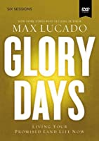 Glory Days: Living Your Promised Land Life Now: Six Sessions [DVD]