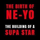BUILDING OF A SUPA STAR (THE NE-YO PROJECT)