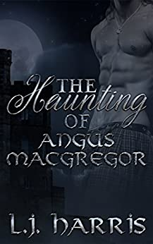The Haunting of Angus Macgregor by [Harris, L. J.]