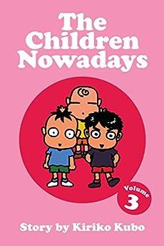 The Children Nowadays, Vol. 3 by [Kubo, Kiriko]