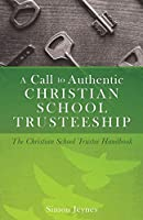 A Call to Authentic Christian School Trusteeship