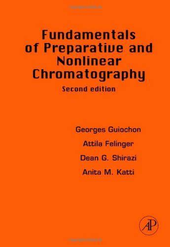 Fundamentals of Preparative and Nonlinear Chromatography, Second Edition