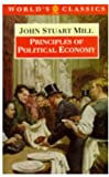 Principles of Political Economy and Chapters on Socialism (The World's Classics)