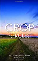 Crop Circles 5 x 8 Weekly 2020 Planner: One Year Calendar