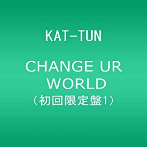 CHANGE UR WORLD(初回限定盤1)(DVD付)