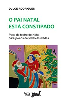 O Pai Natal está constipado (Portuguese Edition) by [Rodrigues, Dulce]