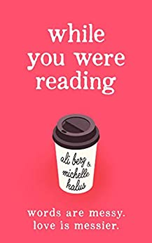 While You Were Reading by [Berg, Ali, Kalus, Michelle]