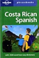 Lonely Planet Costa Rican Phrasebook (Lonely Planet Phrasebooks)