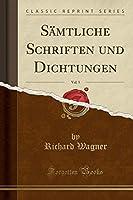 Saemtliche Schriften Und Dichtungen, Vol. 5 (Classic Reprint)