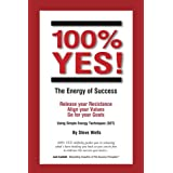 100% Yes! the Energy of Success: Release Your Resistance Align Your Values Go for Your Goals Using Simple Energy Techniques (Set)