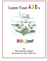 Learn Your Abc's with Spoof