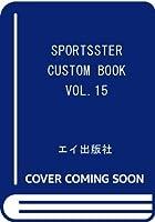 Sportster Custom Book(スポーツスター・カスタムブック) Vol.15