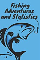 """Fishing Adventures and Statistics: remember to record on notebook 120 pages (6""""x 9"""")"""