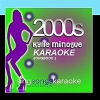 The Kylie Minogue 2000s Karaoke Songbook 2【CD】 [並行輸入品]