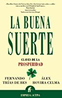 La Buena Suerte / Good Luck: Claves De La Prosperidad / Keys to Prosperity