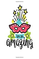 You are Amazing: Smile Design pocket Notebook Journal Composition Book and Diary for Girls and Boys - cute Unique Gift Idea Sketchbook for your Partner Lover Wife Husband