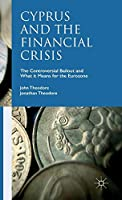 Cyprus and the Financial Crisis: The Controversial Bailout and What it Means for the Eurozone